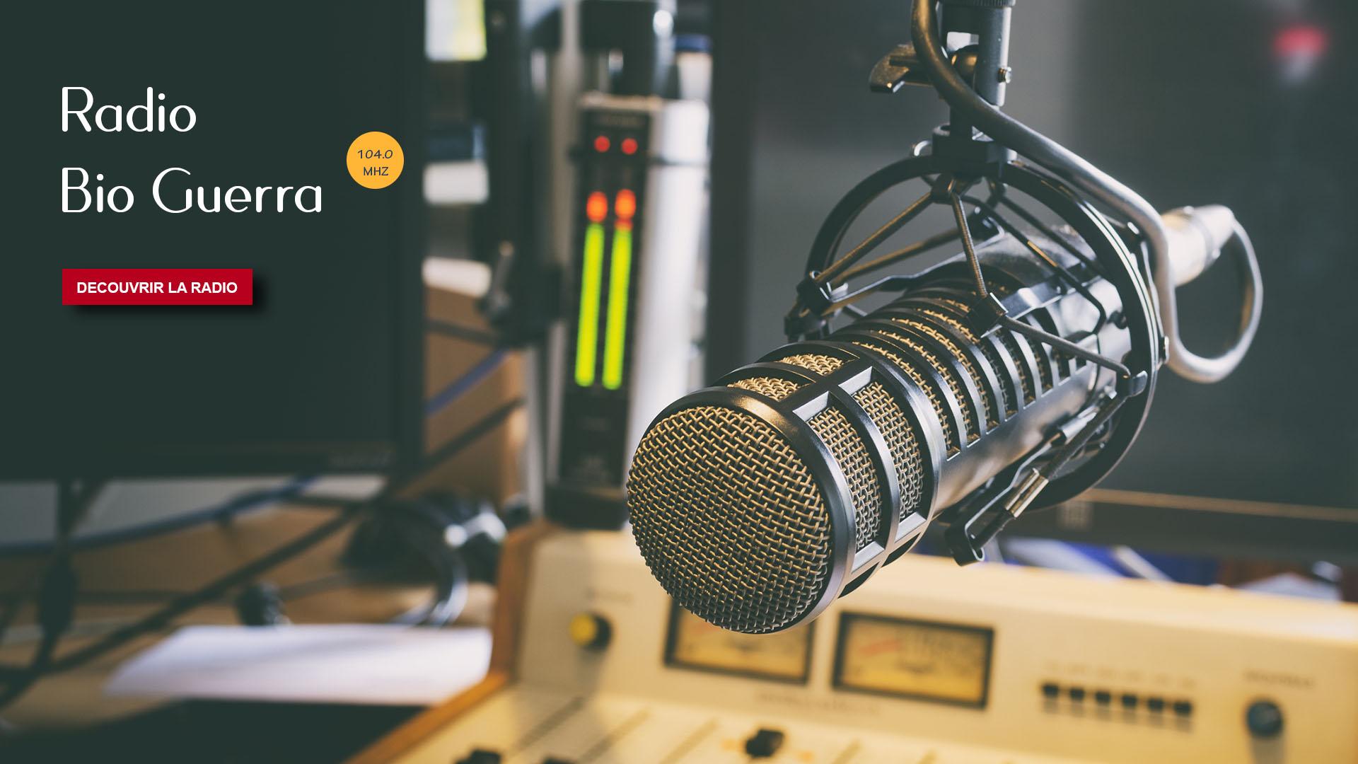 Bienvenue sur le portail de Radio Bio Guerra